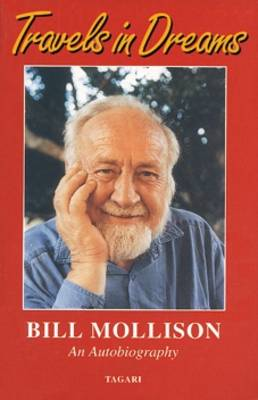 "Travels in Dreams: ""One Fat Foot After Another"" - The Autobiography of Bill Mollison (Paperback)"
