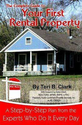 The Complete Guide to Your First Rental Property: A Step-by-Step Plan from the Experts Who Do it Every Day (Paperback)