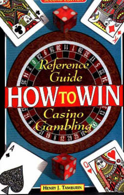 Reference Guide to Casino Gambling: How to Win (Hardback)