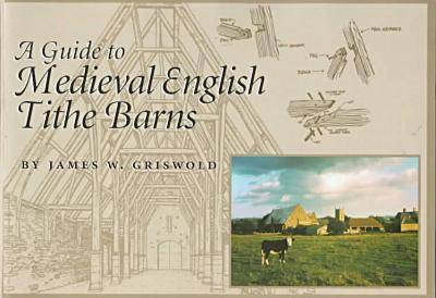 Tithe Barns of England: A Guide for the Traveler (Paperback)