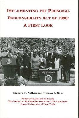 Implementing the Personal Responsibility Act of 1996: A First Look - Rockefeller Institute Press (Paperback)