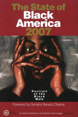 State of Black America 2007: Portrait of the Black Male (Paperback)