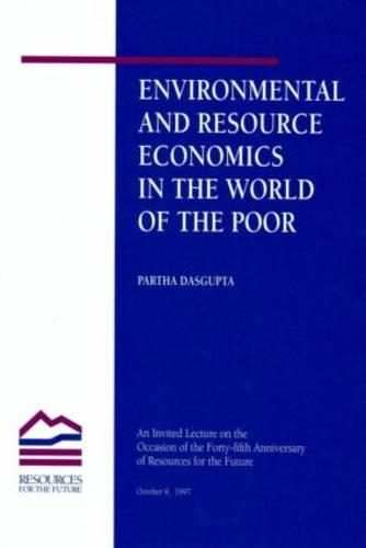 Environmental and Resource Economics in the World of the Poor (Paperback)