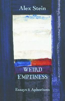 Weird Emptiness: Essays and Aphorisms (Paperback)