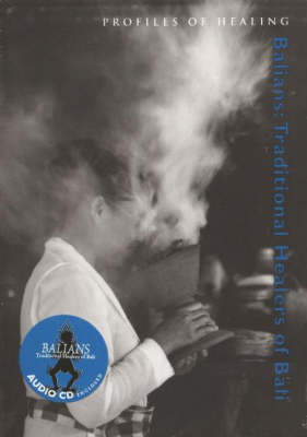 Balians: Traditional Healers of Bali - Profiles in Healing No. 10 (Paperback)