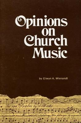 Opinions on Church Music: Comments & Reports from Four & a Half Centuries (Paperback)