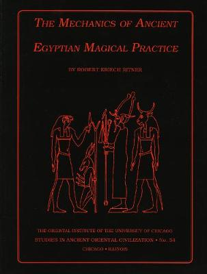 The Mechanics of Ancient Egyptian Magical Practice (Paperback)