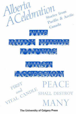 Rudy Wiebe Papers: First Accession, An Inventory of the Archive at the University of Calgary Libraries - Canadian Archival Inventory S. (Paperback)
