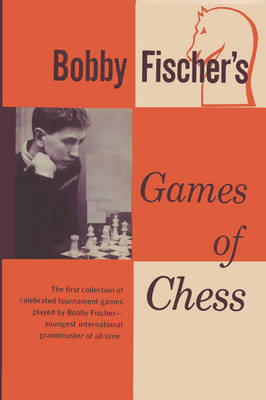 Bobby Fischer's Games of Chess (Paperback)