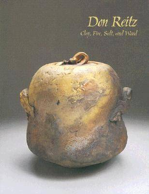 Don Reitz: Clay, Fire, Salt, and Wood (Paperback)