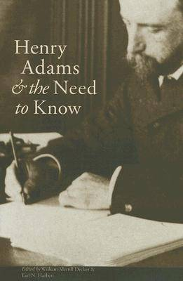 Henry Adams and the Need to Know - American History S. (Hardback)