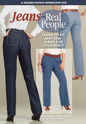 Jeans for Real People: Learn to Fit and Sew Jeans for YOUR Body! (DVD video)