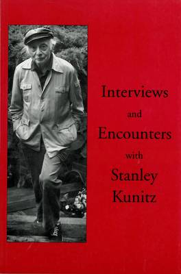 Interviews and Encounters with Stanley Kunitz (Hardback)