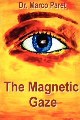 The Magnetic Gaze (Paperback)