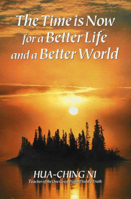 The Time is Now for a Better Life and a Better World (Paperback)