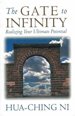 The Gate to Infinity: Realizing Your Ultimate Potential (Paperback)