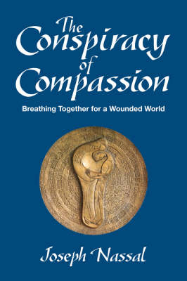 The Conspiracy of Compassion: Breathing Together for a Wounded World (Paperback)
