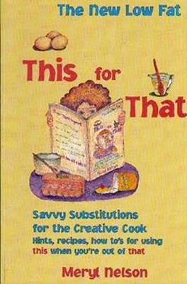 The New Low Fat This for That: Savvy Substitutions for the Creative Cook. (Paperback)