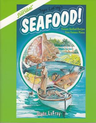 Seafood!: Famous Seafood Recipes from Famous Places (Paperback)