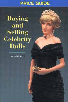 Buying and Selling Celebrity Dolls: Price Guide (Paperback)