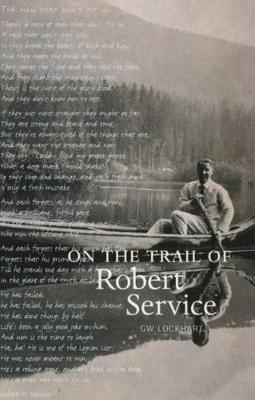 On the Trail of Robert Service - On the Trail of (Paperback)