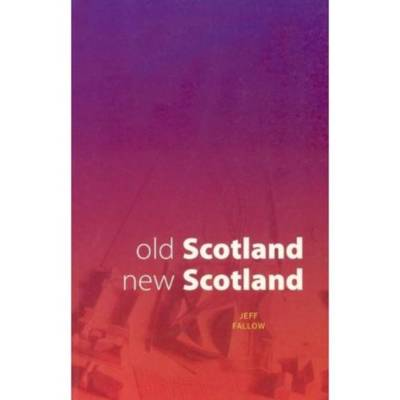 Old Scotland, New Scotland (Paperback)