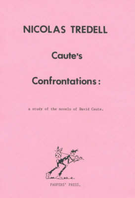 Caute's Confrontations: Study of the Novels of David Caute (Paperback)