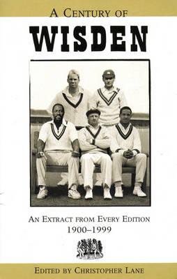 A Century of Wisden: An Extract from Every Edition 1900-1999 (Paperback)