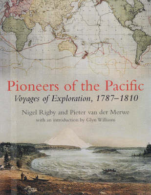 Pioneers of the Pacific: Six Voyages, 1787-1810 (Hardback)