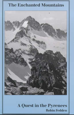 The Enchanted Mountains: A Quest in the Pyrenees (Hardback)