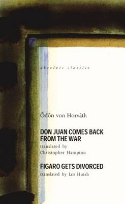 Horvath: Two Plays: Don Juan Comes Back from the War, Figaro Gets Divorced (Paperback)