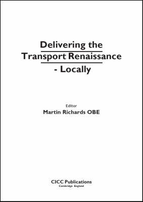 Delivering the Transport Renaissance - Locally (Paperback)