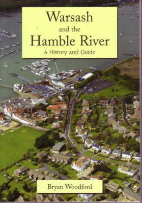 Warsash and the Hamble River: A History and Guide (Paperback)