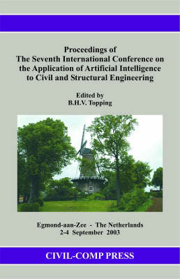 Proceedings of the Seventh International Conference on the Application of Artificial Intelligence to Civil and Structural Engineering (Mixed media product)