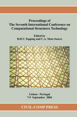 Proceedings of the Seventh International Conference on Computational Structures Technology (Mixed media product)