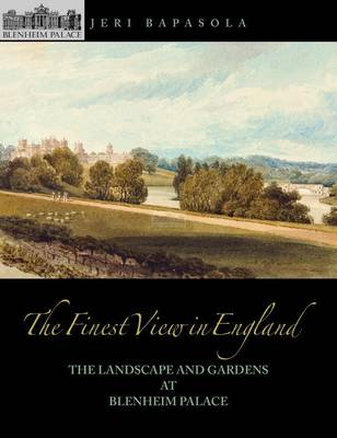 The Finest View in England - The Landscape and Gardens at Blenheim Palace (Paperback)