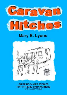 Caravan Hitches: Gripping Short Stories for Intrepid Caravanners - Firstclassy Fiction Series (Paperback)