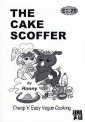 The Cake Scoffer: Cheap 'n' Easy Vegan Cooking (Paperback)