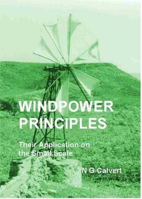 Windpower Principles: Their Application on the Small Scale (Paperback)