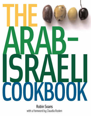 The Arab-Israeli Cookbook: The Recipes (Paperback)