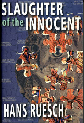 Slaughter of the Innocent: The Use of Animals in Medical Research (Paperback)