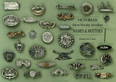 Victorian Silver Novelty Jewellery, Names and Mottoes (Paperback)