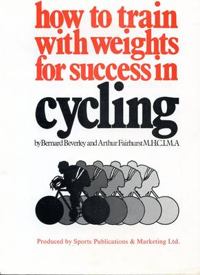 How to Train with Weights for Success in Cycling (Paperback)
