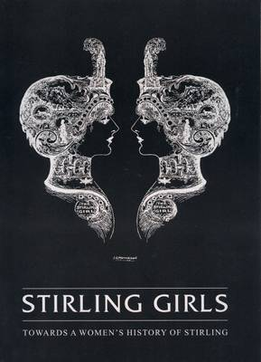 Stirling Girls: Towards a Women's History of Stirling (Loose-leaf)