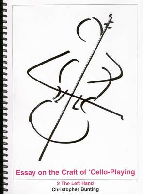Essay on the Craft of Cello Playing: Left Hand v. 2 (Spiral bound)
