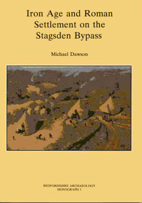 Iron Age and Roman Settlement on the Stagsden Bypass - Bedfordshire Archaeology S. 3 (Mixed media product)