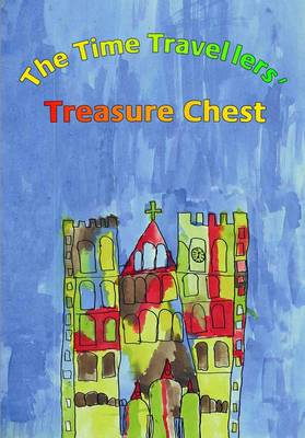 The Time Travellers' Treasure Chest: Josh and Tilly's Adventures in Ripon Cathedral (Paperback)