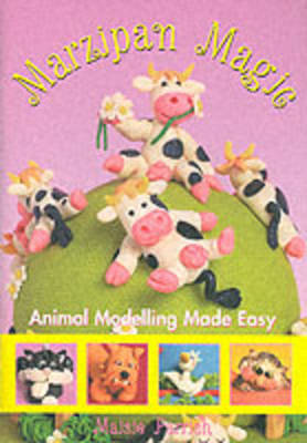 Marzipan Magic: Animal Modelling Made Easy (Paperback)