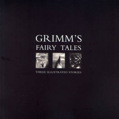 Grimm's Fairy Tales: Three Illustrated Stories (Paperback)