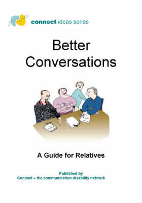 Better Conversations: A Guide for Relatives (Spiral bound)